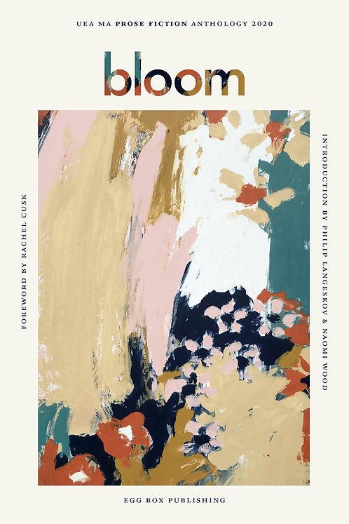 Bloom: UEA MA Prose Fiction Anthology 2020