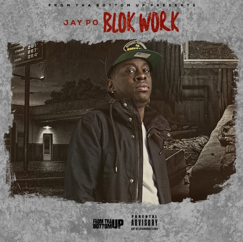 "Jay Po Drops New Single Off Of His Mixtape ""Blok Work"""