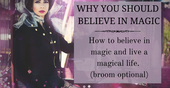 Why You Should Believe in Magic