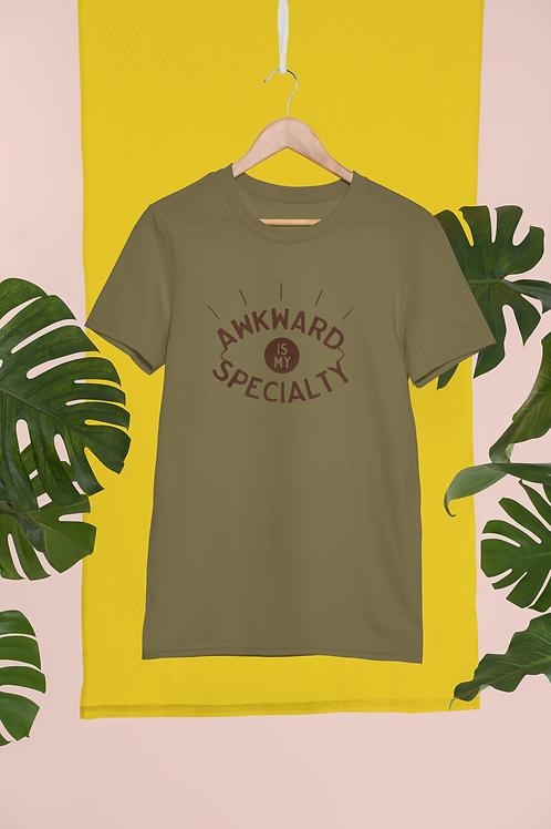 "Unisex ""Awkward is my Specialty"" Awkward T-Shirt"