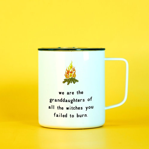 We are the Granddaughters of the Witches You Failed to Burn Feminist Travel Mug