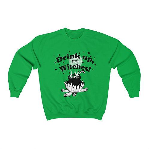 Drink up my witches halloween sweatshirt