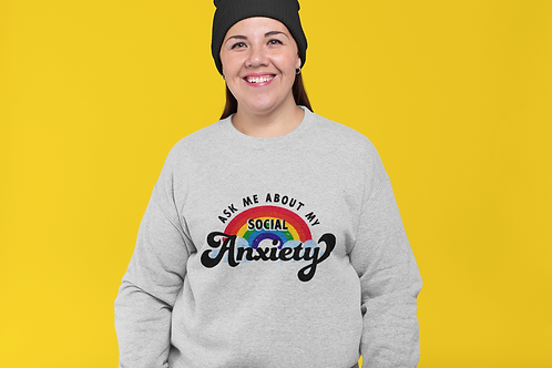 """Cozy """"Ask me About my Social Anxiety"""" Sweatshirt"""
