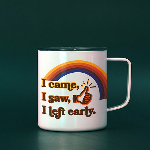 I Came, I Saw, I Left Early Introverts' Travel Mug