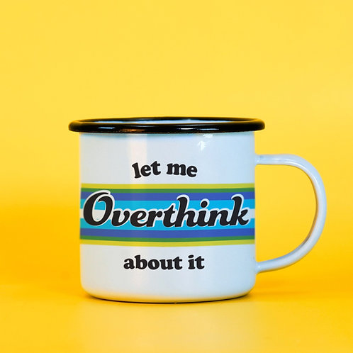 Enamelware Let me Overthink About It Anxiety Mug