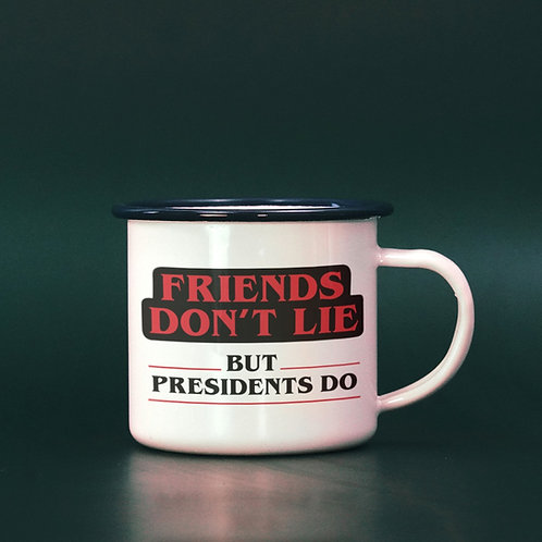 Friends Don't Lie But Presidents Do Stranger Things Anti-Trump Mug