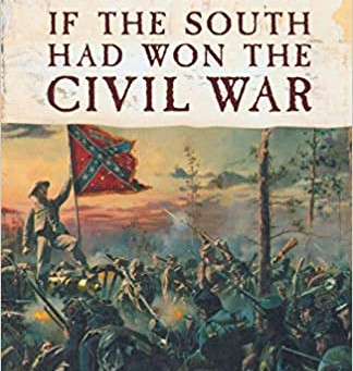 'If the South Had Won the Civil War' review