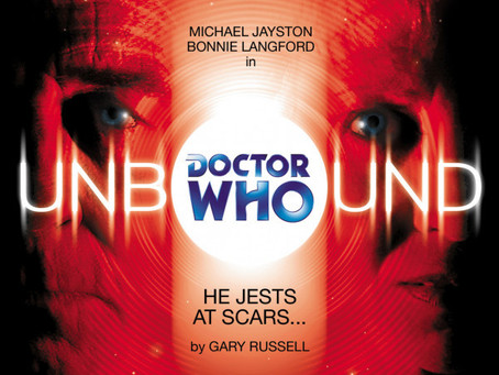 Doctor Who Unbound: He Jests At Scars...