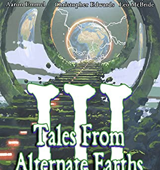 'Tales from Alternate Earths III' review