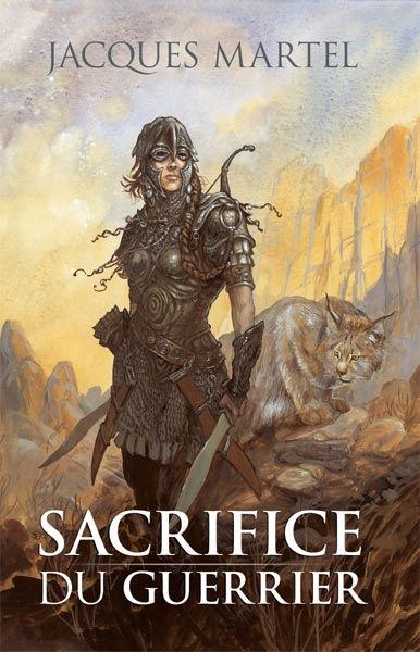 Sacrifice du Guerrier - Tome 2/2, un roman d'heroic fantasy de Jacques Martel