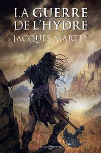 La Guerre de l'Hydre, roman de Jacques Martel