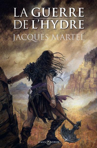 La Guerre de l'Hydre, un roman d'heroic fantasy de Jacques Martel