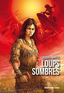 Loups Sombres, roman de Jacques Martel