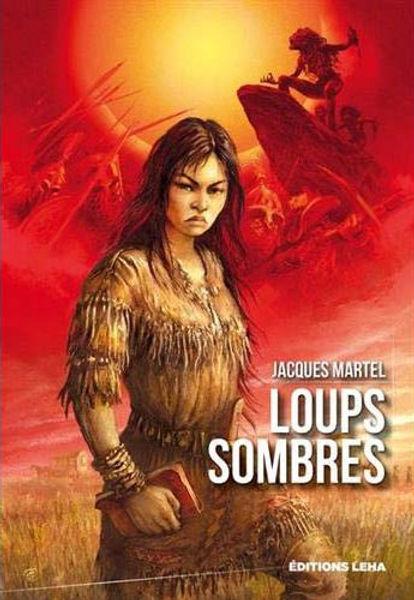 Loups Sombres, une roman fantastique de Jacques Martel