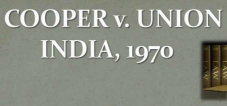 R.C Cooper v/s Union Of India