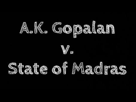 A.K. Gopalan v. State Of Madras