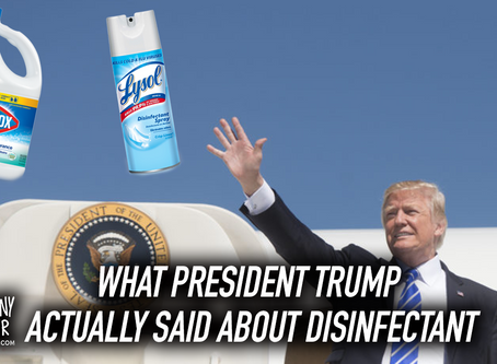 What President Trump Actually Said About Disinfectant, Bleach, Lysol