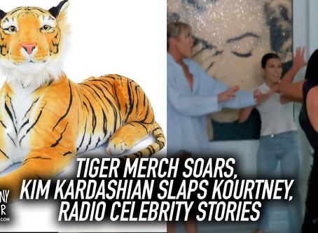 New Pod: Tiger Merch Soars, Kim Kardashian Slaps Kourtney, Radio Celebrity Stories