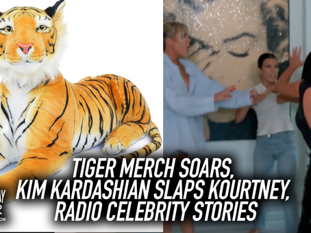 New Pod: Tiger Merch Soars, Kim Kardashian Slaps Kourtney, Radio Celebrity Stories