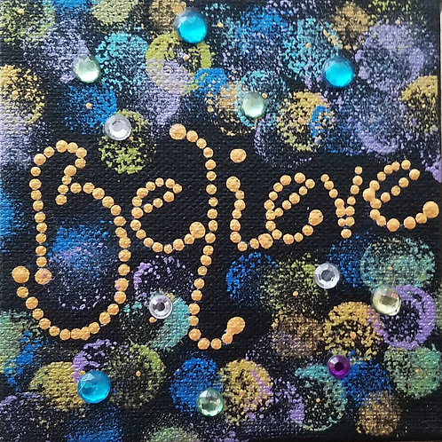 BELIEVE - SOLD