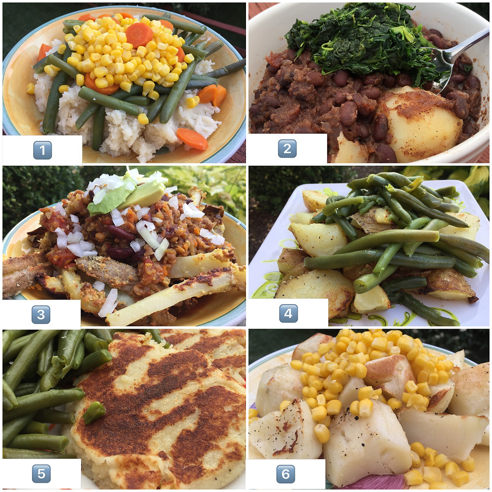 1. Mashed potatoes with green beans, corn, and carrots 2. Boiled potatoes w/ black bean soup, and chopped spinach 3. Baked french fries with chili, and sliced avocado 4. Roasted gold potatoes with green beans 5. Potato pancakes with green beans 6. Roasted potatoes with corn .