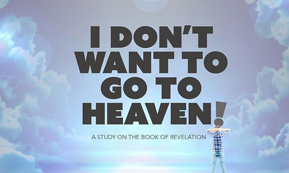 I don't want to go to heaven.jpg