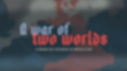 A War of Two Worlds.png