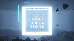 TitleSlide_IHaveQuestions_Anxiety_XP3HS.