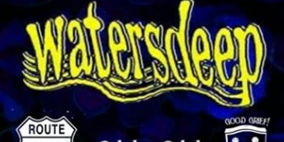 Watersdeep//Route-29//& More