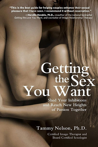 Getting the sex you want: shed your inhibitions and reach new heights of passion together book recommended by Sara Sloan, LMFT- associate, enhance my sexual pleasure, couples therapy, and relationship counseling