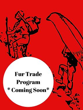 Fur Trade Program __ Coming soon__.png