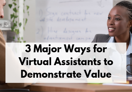 3 Major Ways for Virtual Assistants to Demonstrate Value
