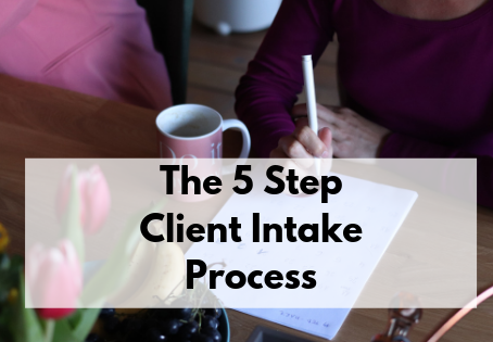 The 5 Step Client Intake Process