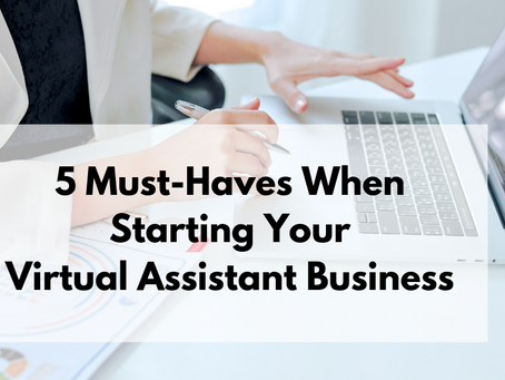 5 Virtual Assistant Business Must-Haves
