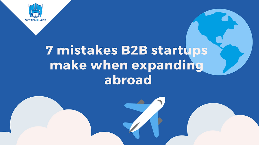 How should B2B startup expand abroad