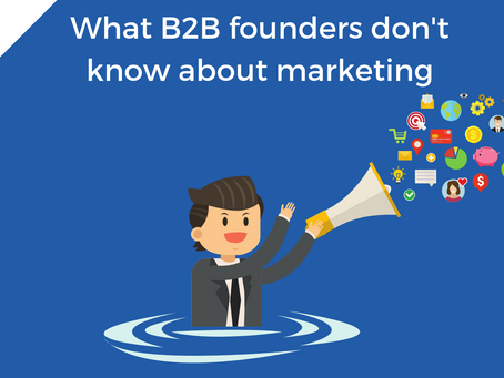 What B2B founders don't know about marketing