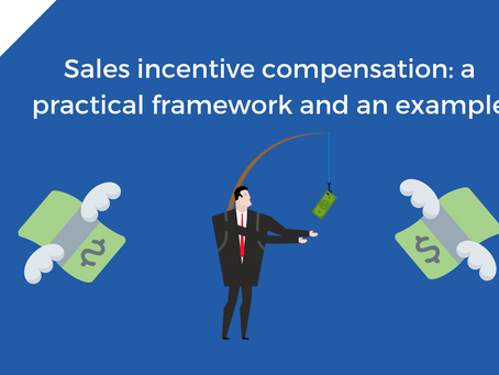 Sales incetive compensation: practical framework and example
