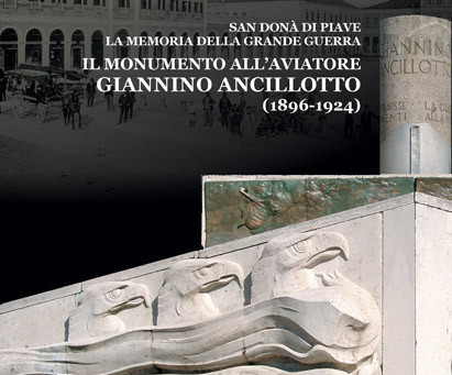 Il Monumento all'aviatore Giannino Ancillotto (1896-1924)