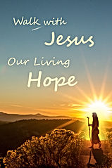 walk-with-jesus-our-living-hope.jpg