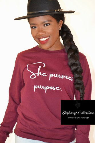 She Pursues Purpose -  Maroon
