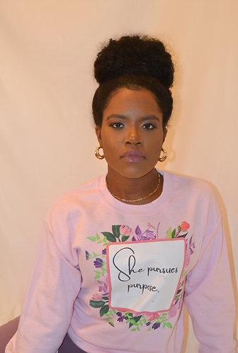 She Pursues Purpose - pink sweatshirt