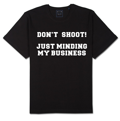 DON'T SHOOT-MINDING MY BUSINESS