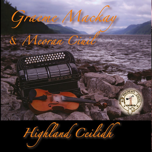 Highland Ceilidh - Album by Graeme Mackay & Meoran Ciuil Download Only