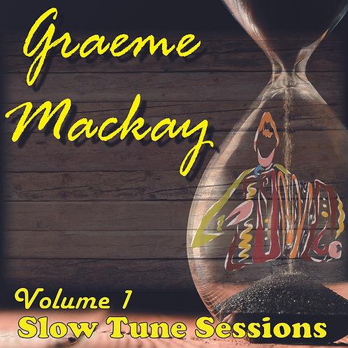 Graeme Mackay - Slow Tune Sessions Volume 1 CD