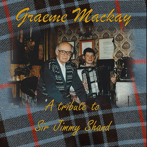 Graeme Mackay -A Tribute to Jimmy Shand