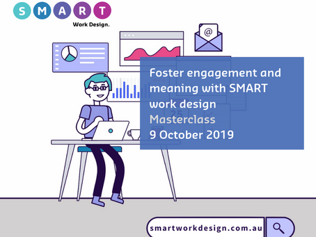 Foster Engagement and Meaning with SMART Work Design