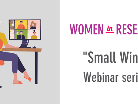 "Announcing the Women in Research ""Small Wins"" Seminar series"