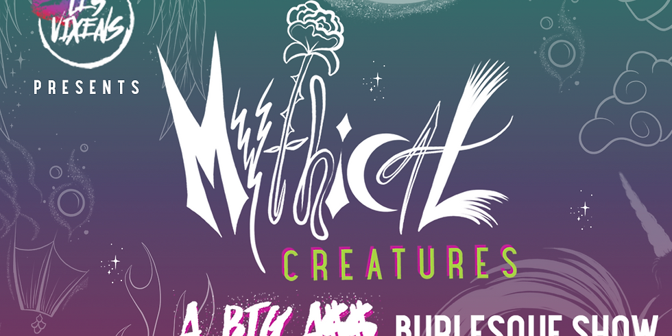 Mythical Creatures Burlesque Show