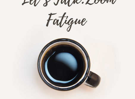 Zoomed Out aka Zoom Fatigue: 5 Top Tips to Battling Zoom Fatigue.