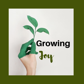 Growing Joy